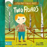 Cover for Little Poet Robert Frost: Two Roads by Kate Coombs, Carme Lemniscates