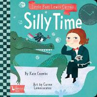 Cover for Little Poet Lewis Carroll: Silly Time by Kate Coombs, Carme Lemniscates