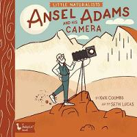 Cover for Little Naturalists Ansel Adams and His Camera by Kate Coombs, Seth Lucas