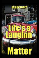 Cover for Life's a Laughin' Matter by Jay Bernard