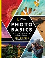 Cover for National Geographic Photo Basics The Ultimate Beginner's Guide to Great Photography by Joel Sartore