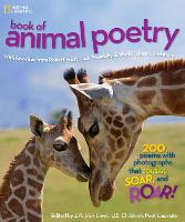 Cover for National Geographic Kids Book of Animal Poetry 200 Poems with Photographs That Squeak, Soar, and Roar! by J. Patrick Lewis