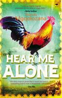 Cover for Hear me alone by Thando Mgqolozana