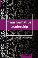 Cover for Transformative Leadership Primer by Carolyn M. Shields