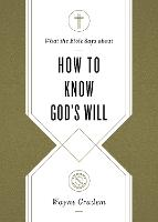 Cover for What the Bible Says about How to Know God's Will  by Wayne Grudem