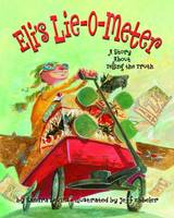 Cover for Eli's Lie-O-Meter A Story About Telling the Truth by Sandra Levins