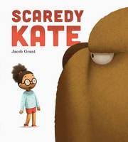 Cover for Scaredy Kate by Jacob Grant