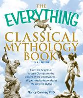 Cover for The Everything Classical Mythology Book  by Nancy Conner