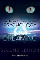 Cover for An Introduction to the Psychology of Dreaming, 2nd Edition by Kelly Bulkeley