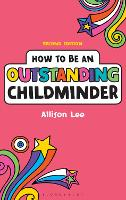 Cover for How to be an Outstanding Childminder by Allison Lee