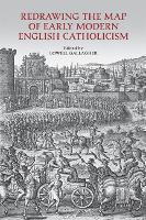 Cover for Redrawing the Map of Early Modern English Catholicism by Lowell Gallagher
