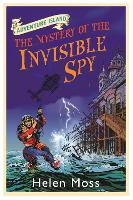 Cover for Adventure Island: The Mystery of the Invisible Spy Book 10 by Helen Moss, Roy Knipe