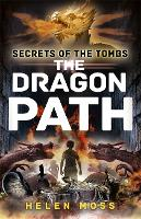 Cover for Secrets of the Tombs: The Dragon Path Book 2 by Helen Moss