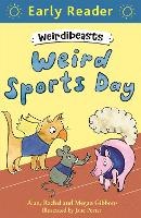 Cover for Early Reader: Weirdibeasts: Weird Sports Day Book 2 by Alan Gibbons, Rachel Gibbons, Megan Gibbons