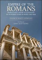 Cover for Empire of the Romans From Julius Caesar to Justinian: Six Hundred Years of Peace and War, Volume II: Select Anthology by John Matthews