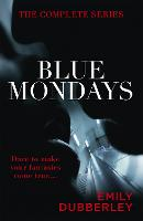Cover for Blue Mondays: The Complete Series by Emily Dubberley