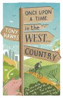 Cover for Once Upon A Time In The West...Country by Tony Hawks