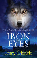 Cover for Dreamseeker Trilogy: 2: Iron Eyes by Jenny Oldfield
