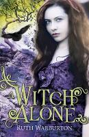 Cover for The Winter Trilogy: A Witch Alone  by Ruth Warburton