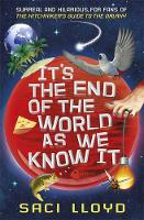Cover for It's the End of the World as We Know It by Saci Lloyd