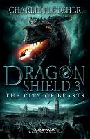 Cover for Dragon Shield: The City of Beasts  by Charlie Fletcher