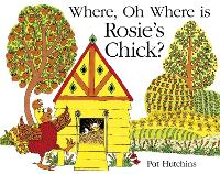 Cover for Where, Oh Where, is Rosie's Chick? by Pat Hutchins