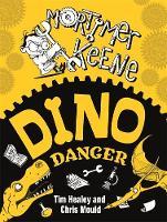 Cover for Mortimer Keene: Dino Danger by Tim Healey