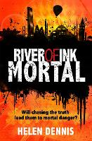 Cover for River of Ink: Mortal Book 3 by Helen Dennis