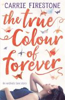 Cover for The True Colour of Forever by Carrie Firestone