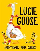 Cover for Lucie Goose by Danny Baker