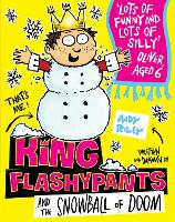 Cover for King Flashypants and the Snowball of Doom Book 5 by Andy Riley