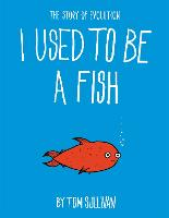 Cover for I Used to Be a Fish  by Tom Sullivan