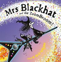 Cover for Mrs Blackhat and the ZoomBroom by Mick Inkpen, Chloe Inkpen