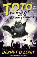 Cover for Toto the Ninja Cat and the Superstar Catastrophe Book 3 by Dermot O'Leary