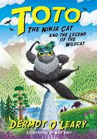 Cover for Toto the Ninja Cat and the Legend of the Wildcat Book 5 by Dermot O'Leary