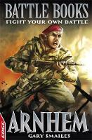 Cover for EDGE: Battle Books: Arnhem Fight Your Own Battle by Gary Smailes
