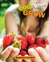 Cover for Cool Stuff to Grow by Stephanie Turnbull