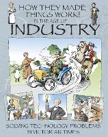 Cover for How They Made Things Work: In the Age of Industry by Richard Platt