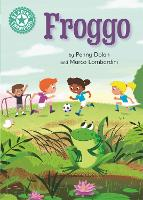 Cover for Reading Champion: Froggo Independent Reading Turquoise 7 by Penny Dolan