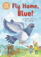 Cover for Reading Champion: Fly Home, Blue! Independent Reading Orange 6 by Penny Dolan