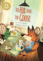 Cover for Reading Champion: The Fox and the Goose Independent Reading Gold 9 by Mick Gowar
