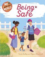 Cover for Me and My World: Being Safe by Sarah Ridley