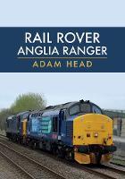 Cover for Rail Rover: Anglia Ranger by Adam Head