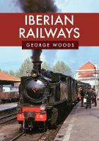 Cover for Iberian Railways by George Woods