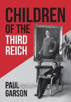 Cover for Children of the Third Reich by Paul Garson
