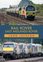 Cover for Rail Rover: East Midlands Rover by John Jackson