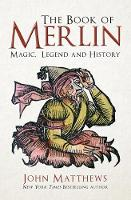 Cover for The Book of Merlin Magic, Legend and History by John Matthews