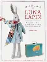 Cover for Making Luna Lapin  by Sarah Peel