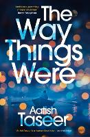 Cover for The Way Things Were by Aatish Taseer