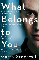 Cover for What Belongs to You by Garth Greenwell